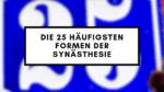 Die 25 häufigsten Arten der Synästhesie