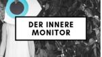 Der innere Monitor
