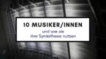 Musiker-innen und wie sie ihre Synästhesie nutzen