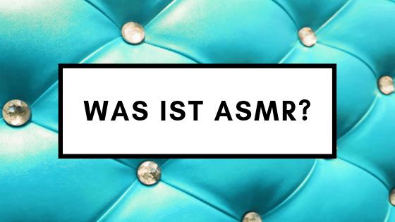 Was ist ASMR?