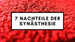 Nachteile der Synaesthesie